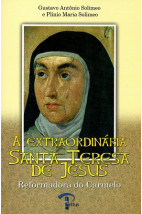 A Extraordinária Santa Teresa de Jesus