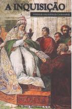 A Inquisição - História de uma Instituição Controvertida