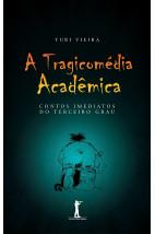 A Tragicomédia Acadêmica