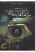 A Vida por Trás das Câmeras