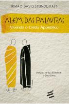 Além das Palavras - Vivendo o Credo Apostólico