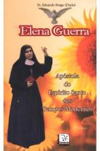 Elena Guerra - Apóstola do Espírito Santo dos Tempos Modernos
