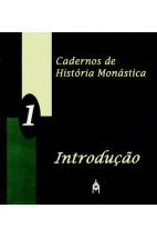 Cadernos de História Monástica - Vol. 1 - Introdução