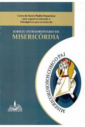 Carta do Santo Padre Francisco com a Qual se Concede a Indulgência por Ocasião do Jubileu Extraordinário da Misericórdia