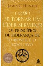 Como se Tornar um Líder Servidor - Os Princípios de O Monge e o Executivo
