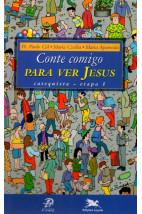 Conte Comigo Para Ver Jesus: Catequista - Etapa 1