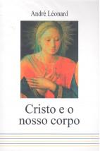 Cristo e o Nosso Corpo