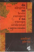 Da Alegria No Leste Europeu E Na Europa Ocidental e Outros Ensaios