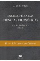 Enciclopédia das Ciências Filosóficas - Vol 3 - A Filosofia do Espírito