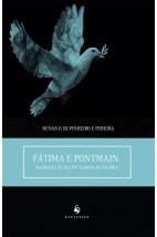 Fátima e Pontmain - Aparições de Paz em Tempos de Guerra