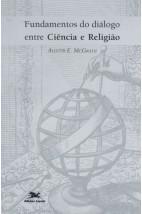 Fundamentos do Diálogo entre Ciência e Religião