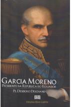 Garcia Moreno: Presidente da República do Equador