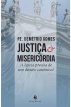 Justiça e Misericórdia - A Igreja Realmente Precisa de um Direito Canônico?