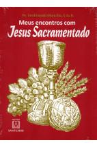 Meus Encontros Com Jesus Sacramentado