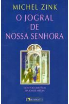 O Jogral de Nossa Senhora: Contos cristãos da Idade Média
