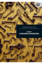 O Que É Conservadorismo