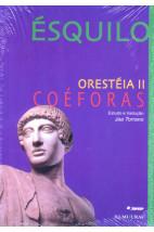 Orestéia II - Coéforas