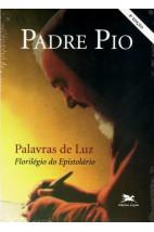 Padre Pio, Palavras de Luz - Florilégio do Epistolário