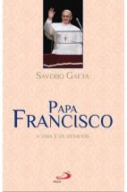Papa Francisco: a Vida e os Desafios