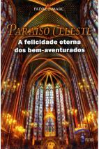 Paraíso Celeste - A Felicidade Eterna dos Bem-aventurados