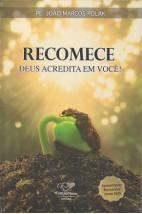 Recomece - Deus Acredita em Você!