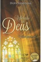 Refletindo em Deus - Versos para rezar