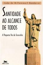 Santidade ao Alcance de Todos - A Pequena Via de Teresinha