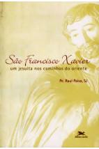 São Francisco Xavier - Um Jesuíta nos Caminhos do Oriente