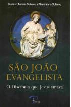 São João Evangelista - O Discípulo que Jesus Amava