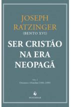 Ser Cristão na Era Neopagã - Vol. I
