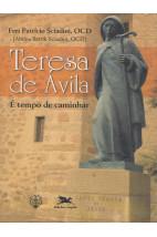 Teresa de Ávila - É tempo de Caminhar