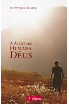 A Aventura Humana de Deus
