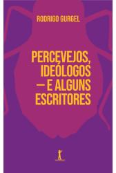 Percevejos, ideólogos — e alguns escritores