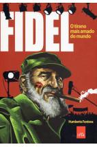 Fidel - O Tirano mais Amado do Mundo