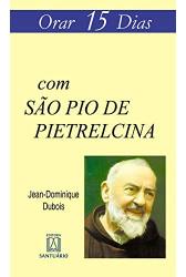 Orar 15 Dias com São Pio de Pietrelcina