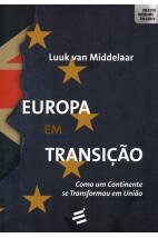 Europa em Transição - Como um Continente se Transformou em União