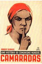 Camaradas - Uma História do Comunismo Mundial