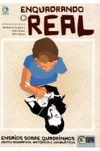 Enquadrando o real - Ensaios sobre quadrinhos