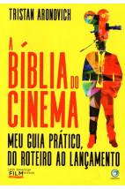 A bíblia do Cinema - Meu guia prático, do roteiro ao lançamento