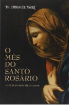 O Mês do Santo Rosário - Onze rosários meditados