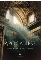 Apocalipse: A história de Padre Elias
