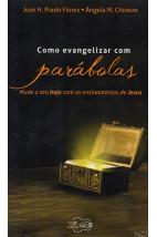 Como evangelizar com parábolas - Mude o seu hoje com os ensinamentos de Jesus