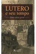 Lutero e seu tempo - Uma visão geral