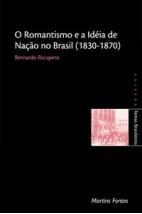 Romantismo e a ideia de nação no Brasil (1830-1870)