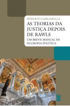 As teorias da justiça depois de Rawls - Um breve manual de filosofia política