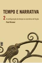 Tempo e narrativa - vol. 2 - a configuração do tempo na narrativa de ficção