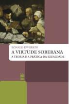 A virtude soberana - A teoria e a prática da igualdade