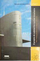 O Projeto do Submarino Nuclear Brasileiro