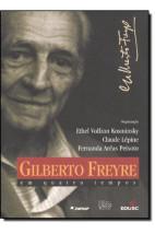 Gliberto Freyre em quatro tempos