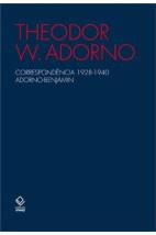 Correspondência 1928 - 1940 Adorno - Benjamin (2ª edição)